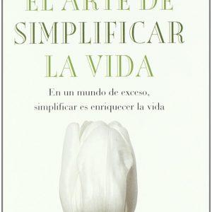 El arte de simplificar la vida